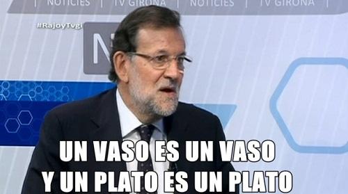 Rajoy - Un vaso es un vaso y un plato es un plato - Cuñado para un vegano